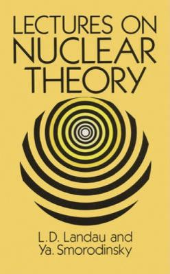 Lectures on Nuclear Theory 9780486675138