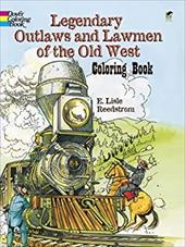Legendary Outlaws and Lawmen of the Old West Coloring Book 1596429