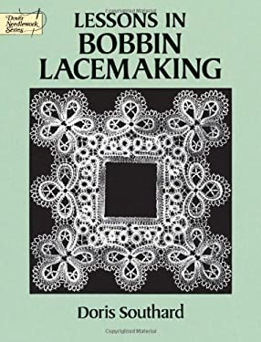 Lessons in Bobbin Lacemaking 9780486271224