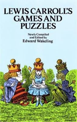 Lewis Carroll's Games and Puzzles 9780486269221
