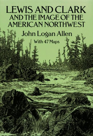 Lewis and Clark and the Image of the American Northwest 9780486269146