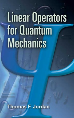 Linear Operators for Quantum Mechanics 9780486453293