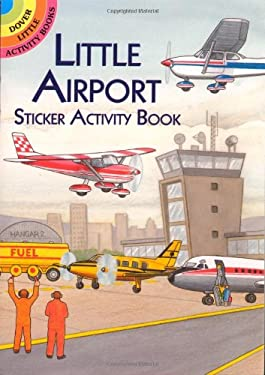 Little Airport Sticker Activity Book [With Stickers] 9780486412726