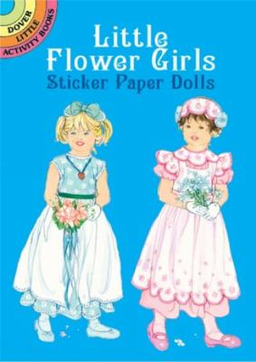 Little Flower Girls Sticker Paper Dolls 9780486430195