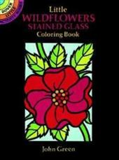 Little Wildflowers Stained Glass Coloring Book 1597478