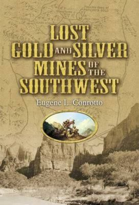 Lost Gold and Silver Mines of the Southwest 9780486292755