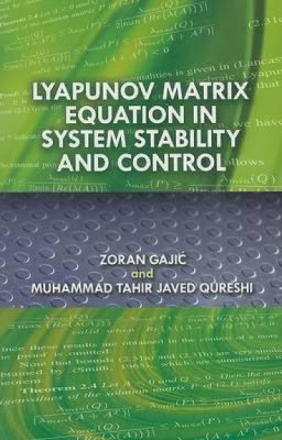 Lyapunov Matrix Equation in System Stability and Control 9780486466682