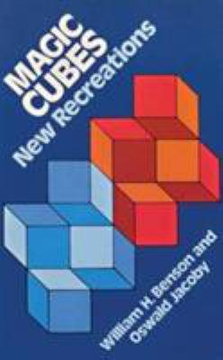 Magic Cubes: New Recreations 9780486241401