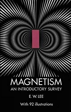 Magnetism: An Introductory Survey 9780486246895