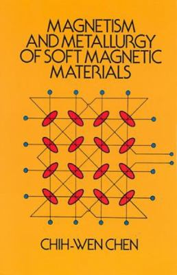 Magnetism and Metallurgy of Soft Magnetic Materials 9780486649979