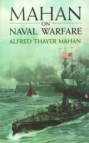 Mahan on Naval Warfare 9780486407296