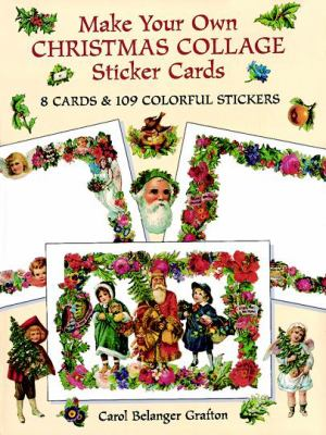 Make Your Own Christmas Collage Sticker Cards: 8 Cards and 109 Colorful Stickers 9780486297231