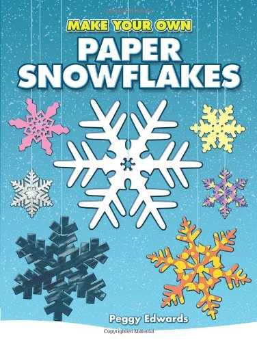 Make Your Own Paper Snowflakes 9780486450469