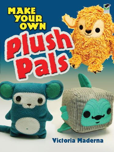 Make Your Own Plush Pals 9780486476742
