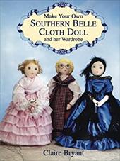 Make Your Own Southern Belle Cloth Doll and Her Wardrobe 1600505
