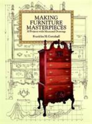 Making Furniture Masterpieces: 30 Projects with Measured Drawings 9780486293387