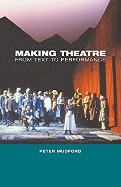 Making Theatre: From Text to Performance 9780485121582