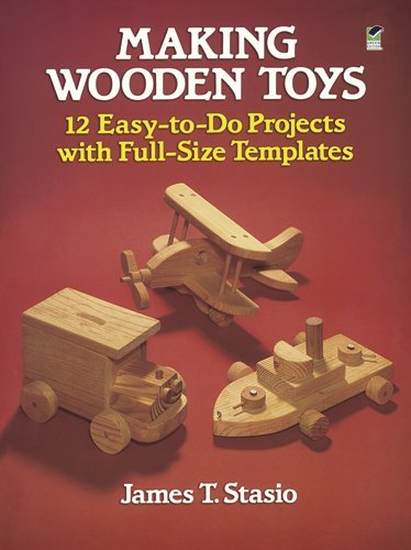 Making Wooden Toys: 12 Easy-To-Do Projects with Full-Size Templates 9780486251127