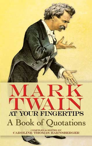 Mark Twain at Your Fingertips: A Book of Quotations 9780486473192