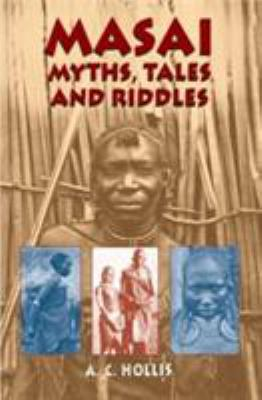 Masai Myths, Tales and Riddles 9780486431994