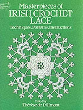 Masterpieces of Irish Crochet Lace: Techniques, Patterns and Instructions 9780486250793