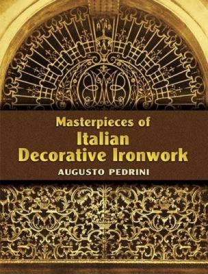 Masterpieces of Italian Decorative Ironwork 9780486443829