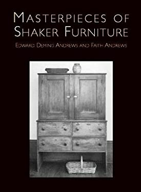 Masterpieces of Shaker Furniture Masterpieces of Shaker Furniture Masterpieces of Shaker Furniture 9780486407241