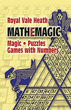 Mathemagic: Magic, Puzzles and Games with Numbers 9780486201108