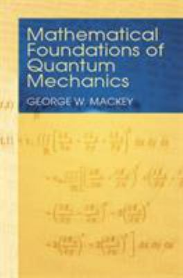 Mathematical Foundations of Quantum Mechanics 9780486435176