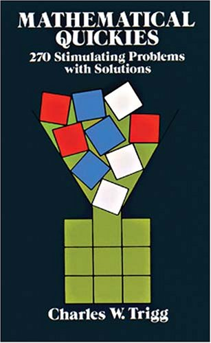 Mathematical Quickies: 270 Stimulating Problems with Solutions 9780486249490