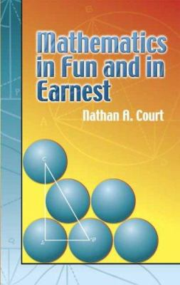 Mathematics in Fun and in Earnest 9780486449685