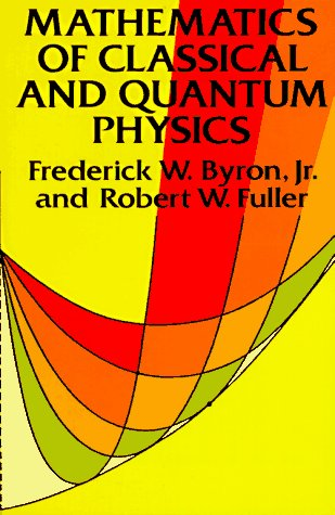Mathematics of Classical and Quantum Physics 9780486671642