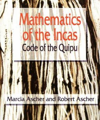 Mathematics of the Incas: Code of the Quipu 9780486295541