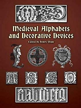 Medieval Alphabets and Decorative Devices 9780486404660