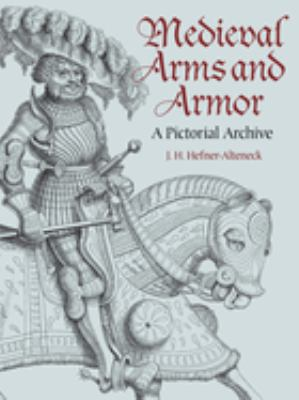 Medieval Arms and Armor: A Pictorial Archive 9780486437408