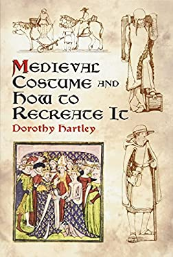 Medieval Costume and How to Recreate It 9780486429854