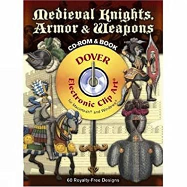 Medieval Knights, Armor & Weapons [With CDROM] 9780486990132