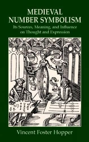 Medieval Number Symbolism: Its Sources, Meaning, and Influence on Thought and Expression 9780486414300