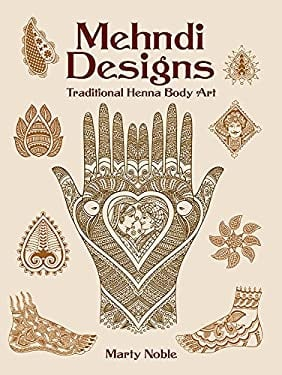 Mehndi Designs: Traditional Henna Body Art 9780486438603