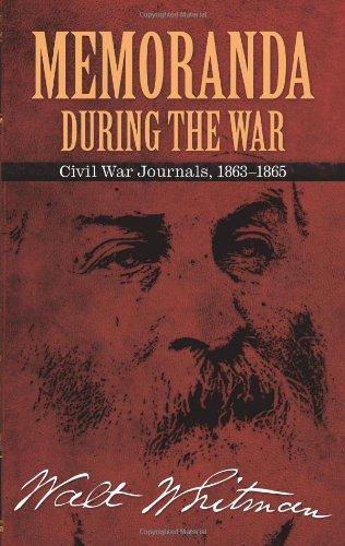 Memoranda During the War: Civil War Journals, 1863-1865 9780486476414