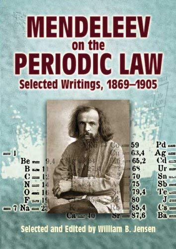 Mendeleev on the Periodic Law: Selected Writings, 1869-1905 9780486445717