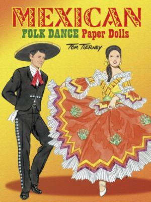 Mexican Folk Dance Paper Dolls 9780486488318