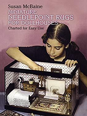 Miniature Needlepoint Rugs for Dollhouses: Charted for Easy Use 9780486233888