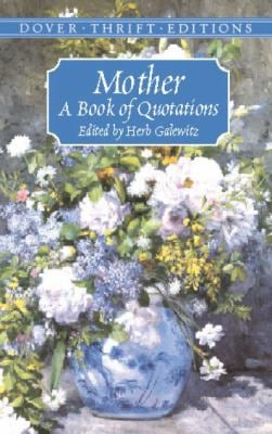 Mother: A Book of Quotations 9780486419404