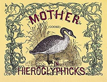 Mother Goose in Hieroglyphics 9780486207452