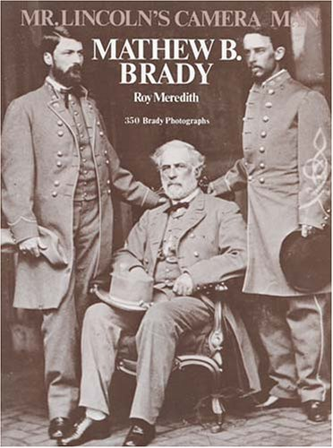 Mr. Lincoln's Camera Man: Mathew B. Brady 9780486230214