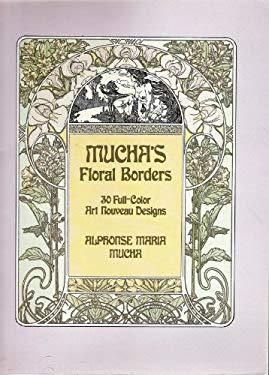 Mucha's Floral Borders: 30 Full-Color Art Nouveau Designs 9780486249162