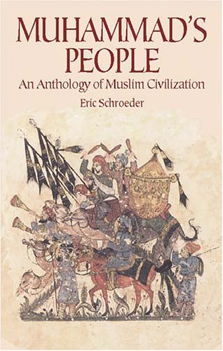 Muhammad's People: An Anthology of Muslim Civilization 9780486425023