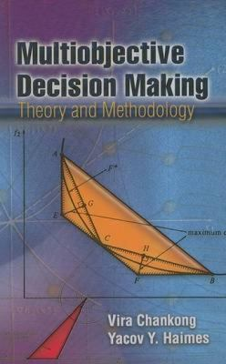Multiobjective Decision Making: Theory and Methodology 9780486462899