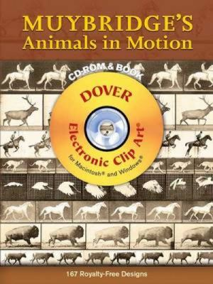 Muybridge's Animals in Motion [With CDROM] 9780486997674